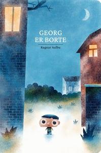 Georg er borte (ebok) av Ragnar Aalbu