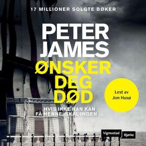 Ønsker deg død (lydbok) av Peter James