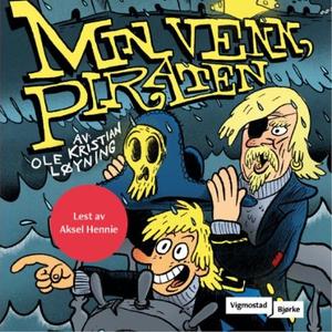 Min venn, Piraten (lydbok) av Ole Kristian Lø