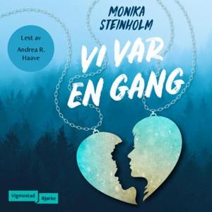 Vi var en gang (lydbok) av Monika Steinholm
