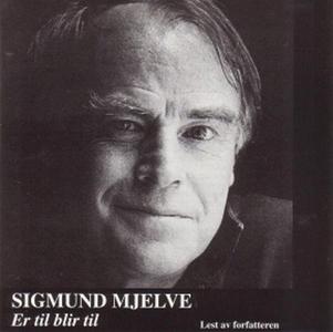 Er til blir til (lydbok) av Sigmund Mjelve