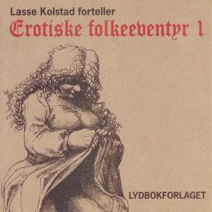 Erotiske folkeeventyr 1 (lydbok) av