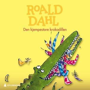 Den kjempestore krokodillen (lydbok) av Roald