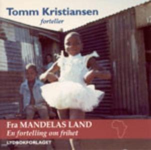 Fra Mandelas land (lydbok) av Tomm Kristianse