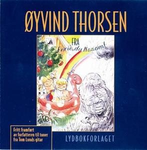 Fra Ferie, du lissom! (lydbok) av Øyvind Thor