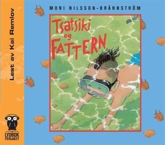 Tsatsiki og fattern (lydbok) av Moni Nilsson-