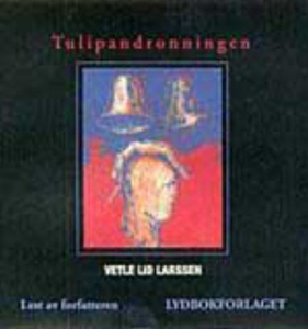 Tulipandronningen (lydbok) av Vetle Lid Larss