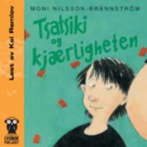 Tsatsiki og kjærligheten (lydbok) av Moni Nil