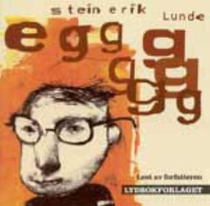 Eggg (lydbok) av Stein Erik Lunde