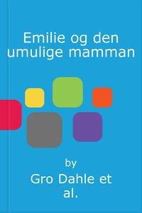 Emilie og den umulige mamman (lydbok) av Gro