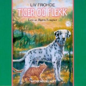Tiger og Flekk (lydbok) av Liv Frohde