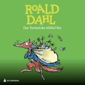 Den fantastiske Mikkel Rev (lydbok) av Roald