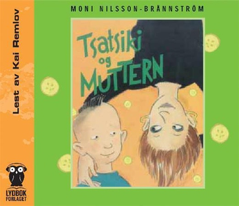 Tsatsiki og muttern (lydbok) av Moni Nilsson-