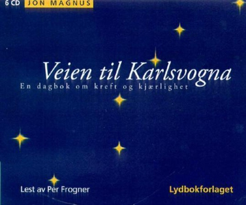 Veien til Karlsvogna (lydbok) av Jon Magnus