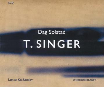 T.Singer (lydbok) av Dag Solstad