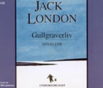 Gullgraverliv (lydbok) av Jack London