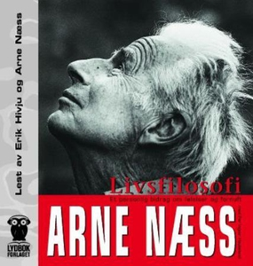 Livsfilosofi (lydbok) av Arne Næss