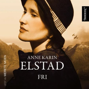 Fri (lydbok) av Anne Karin Elstad