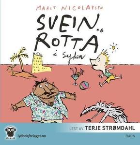 Svein og rotta i Syden (lydbok) av Marit Nico