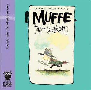 Muffe tar saken (lydbok) av Arne Garvang