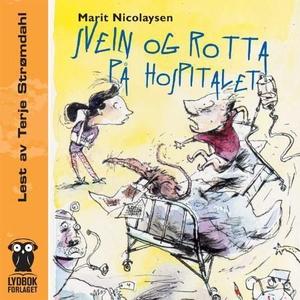 Svein og rotta på hospitalet (lydbok) av Mari