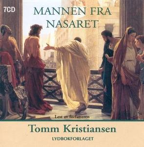Mannen fra Nasaret (lydbok) av Tomm Kristians