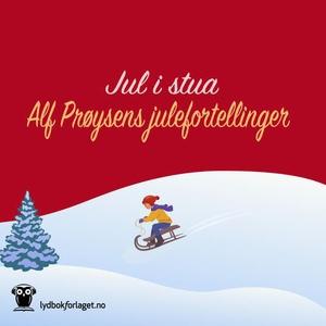Jul i stua (lydbok) av Alf Prøysen