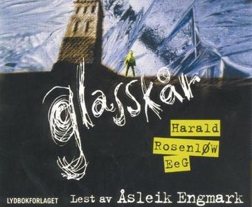 Glasskår (lydbok) av Harald Rosenløw Eeg