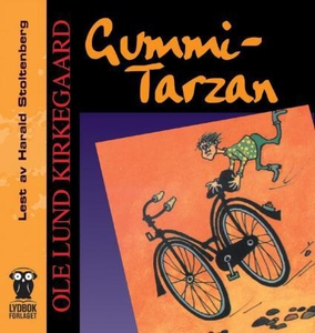 Gummi-Tarzan (lydbok) av Ole Lund Kirkegaard