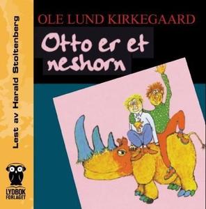 Otto er et neshorn (lydbok) av Ole Lund Kirke