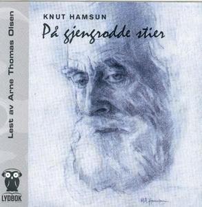 På gjengrodde stier (lydbok) av Knut Hamsun