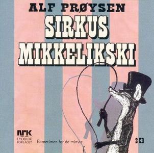 Sirkus Mikkelikski (lydbok) av Alf Prøysen, B