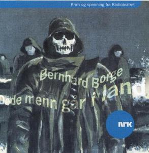 Døde menn går i land (lydbok) av Bernhard Bor