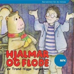 Hjalmar og Flode (lydbok) av Trond-Viggo Torg