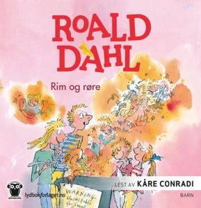 Rim & røre (lydbok) av Roald Dahl