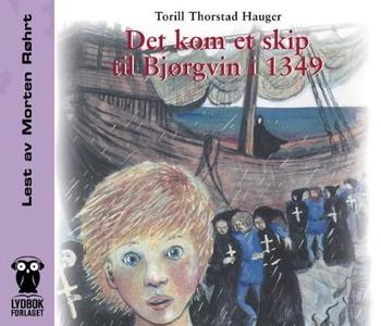 Det kom et skip til Bjørgvin i 1349 (lydbok)
