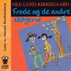 Frode og de andre skøyerne (lydbok) av Ole Lu