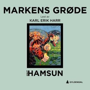 Markens grøde (lydbok) av Knut Hamsun