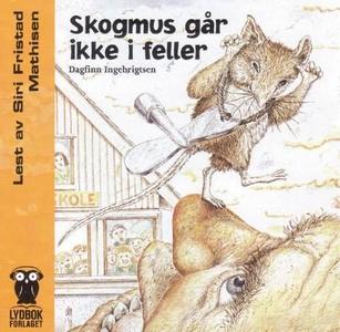 Skogmus går ikke i feller (lydbok) av Dagfinn