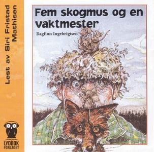 Fem skogmus og en vaktmester (lydbok) av Dagf