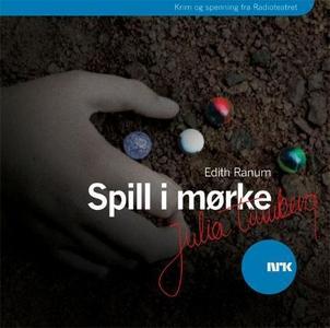 Spill i mørke (lydbok) av Edith Ranum, NRK Ra