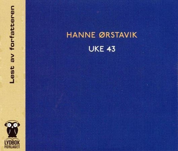 Uke 43 (lydbok) av Hanne Ørstavik