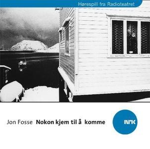 Nokon kjem til å komme (lydbok) av Jon Fosse,