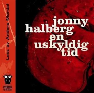 En uskyldig tid (lydbok) av Jonny Halberg