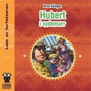 Hubert i sydensurr (lydbok) av Arne Svingen