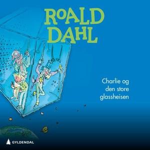 Charlie og den store glassheisen (lydbok) av