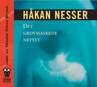 Det grovmaskede nettet (lydbok) av Håkan Ness