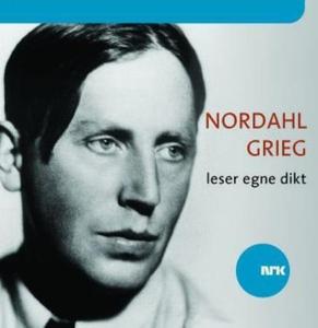 Nordahl Grieg leser egne dikt (lydbok) av Nor