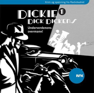 Dickie Dick Dickens 1 (lydbok) av Rolf Becker
