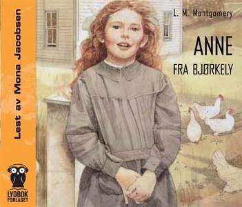 Anne fra Bjørkely (lydbok) av L.M. Montgomery